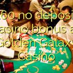 160 no deposit casino bonus at Golden Galaxy Casino