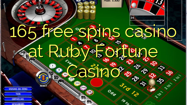 165 free spins casino at Ruby Fortune Casino