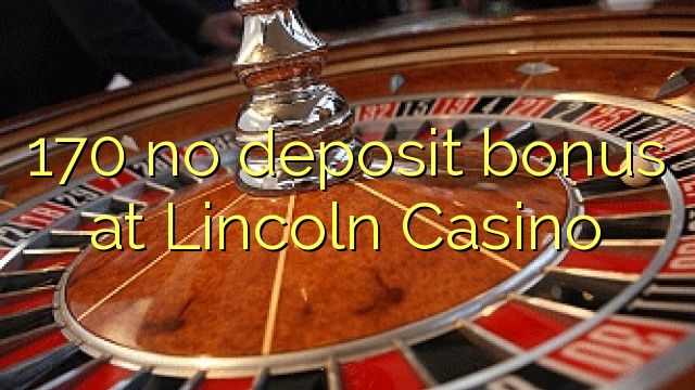 lincoln mobile casino no deposit bonus