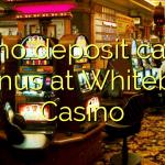 175 no deposit casino bonus at Whitebet Casino