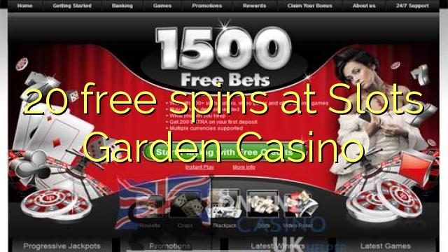 20 free spins at Slots Garden Casino