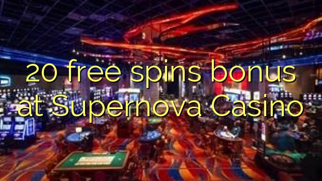 20 free spins bonus at Supernova Casino