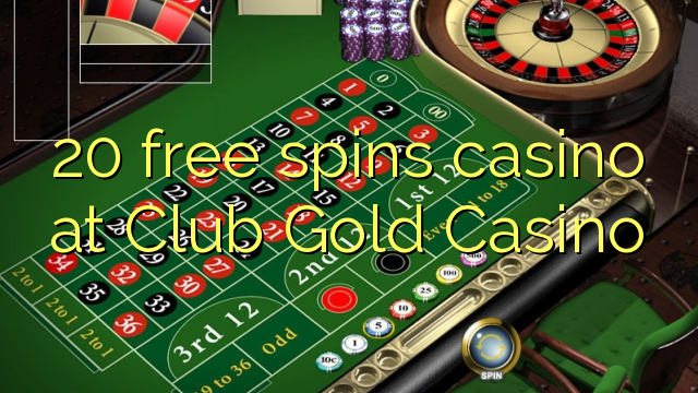club gold casino 20 free