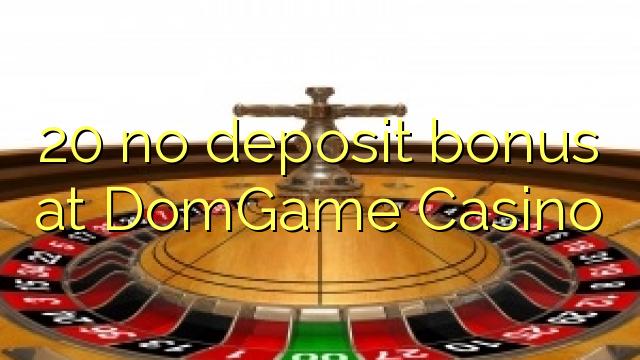 DomGame कैसिनो पर 20 का कोई जमा बोनस नहीं है