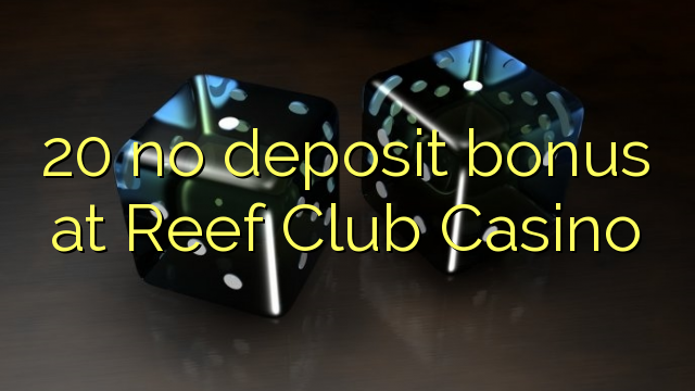reef club casino bonus code