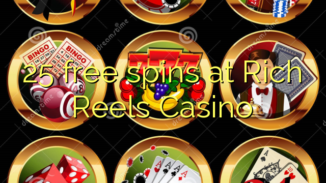 Rich Reels Casino-da 25 pulsuz spins