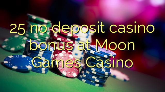 25 no deposit casino bonus at Moon Games Casino