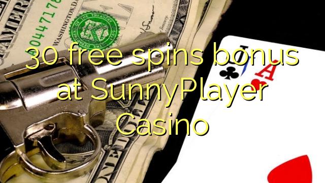 30 free spins bonusu SunnyPlayer Casino