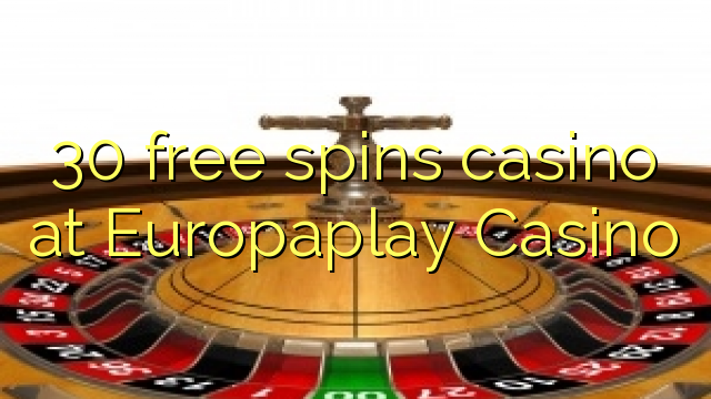 30 озод spins казино дар Europaplay Казино