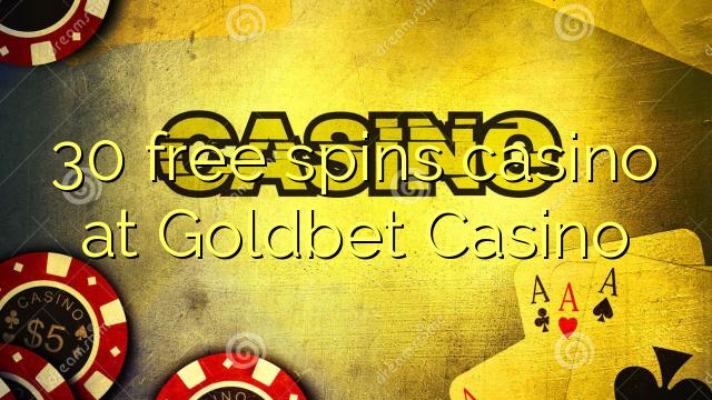 30 pulsuz Goldbet Casino casino spins
