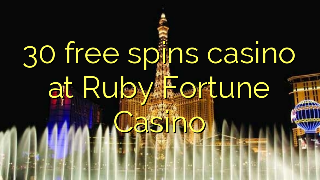 30 free spins casino at Ruby Fortune Casino