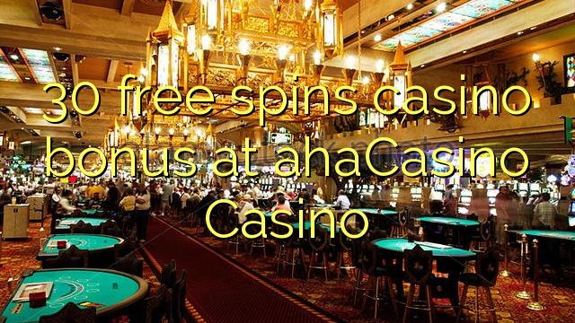 AhaCasino Casino-da 30 pulsuz casino casino bonus