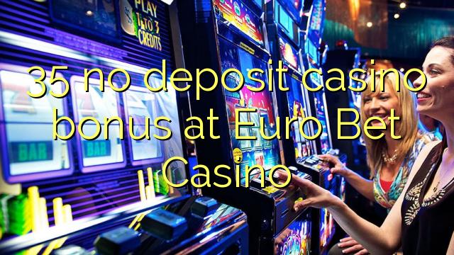 35 нест пасандози бонуси казино дар евро Бет Казино