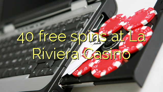 40 gratis spins på La Riviera Casino