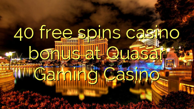 no deposit sign up bonus online casino quasar
