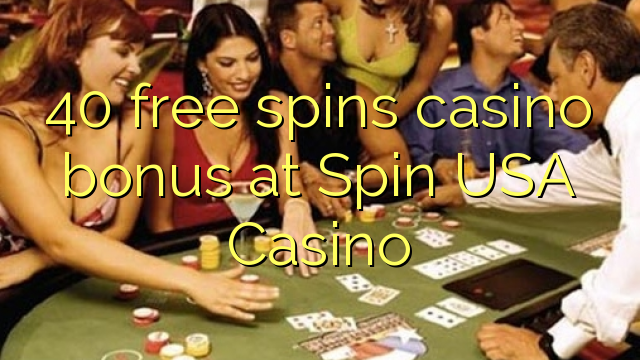 40 free spins casino bonus at Spin USA Casino