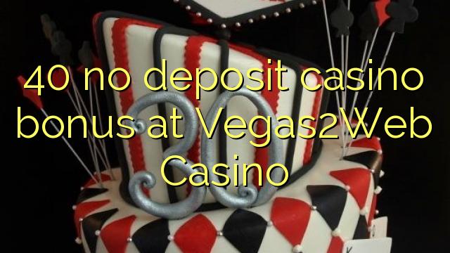 40 нест пасандози бонуси казино дар Vegas2Web Казино