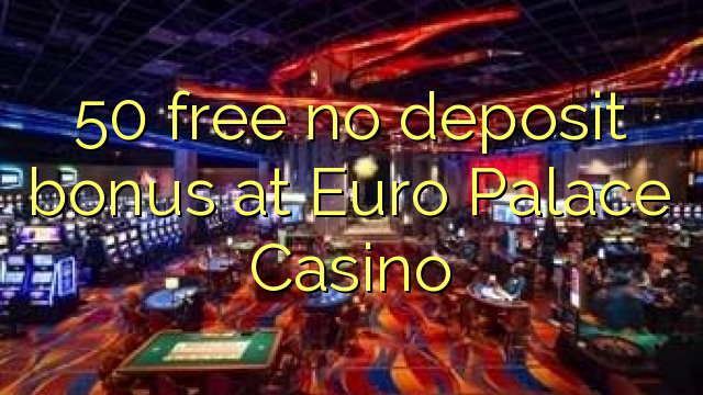 europalace casino no deposit bonus codes