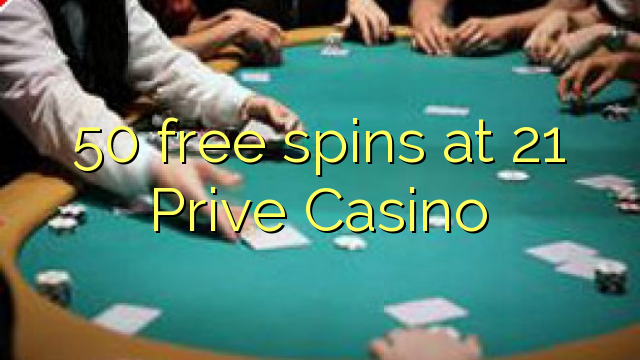 50 free spins at 21 Prive Casino
