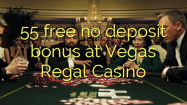 55 free no deposit bonus at Vegas Regal Casino