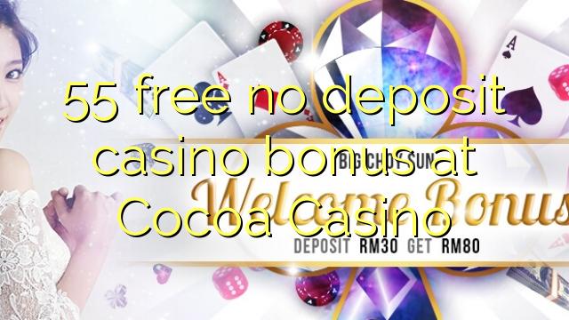 55 atbrīvotu nav noguldījums kazino bonusu Cocoa Casino