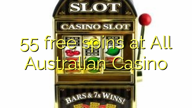 55 free spins at All Australian Casino