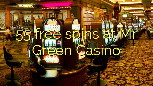 55 free spins at Mr Green Casino