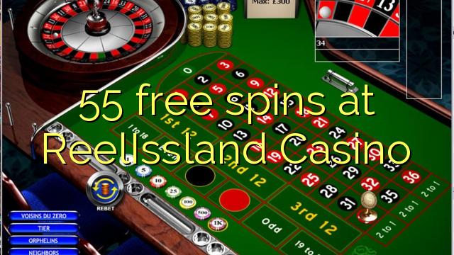 55 free spins på ReelIssland Casino