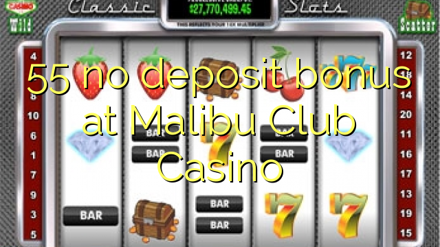malibu club casino no deposit bonus