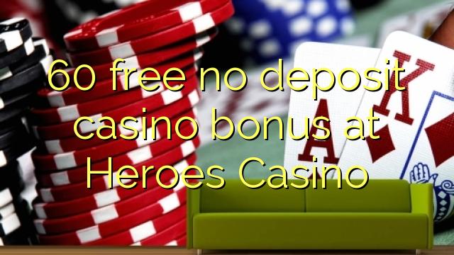 60 free no deposit casino bonus at Heroes Casino