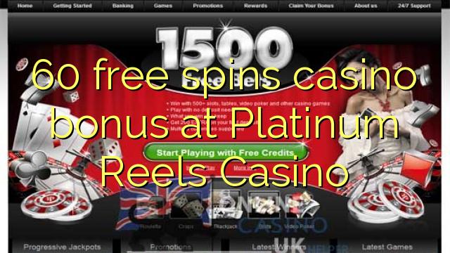 Platinum Reels Casino-da 60 pulsuz casino casino bonusu