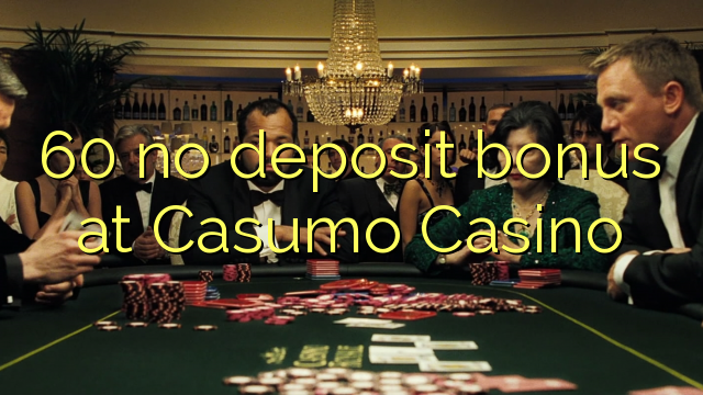 60 no deposit bonus at Casumo Casino