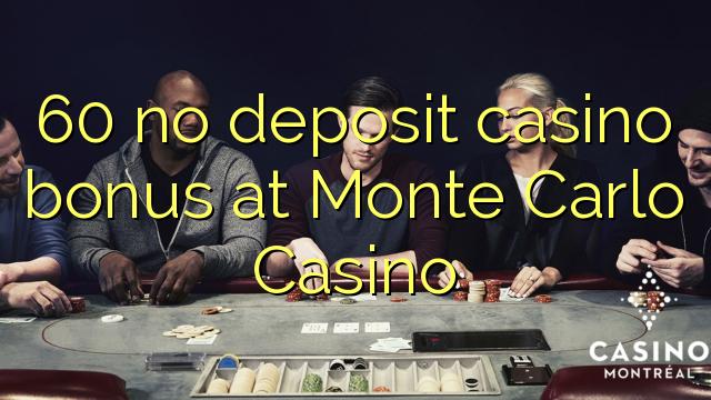 60 нест пасандози бонуси казино дар Монте Карло Казино