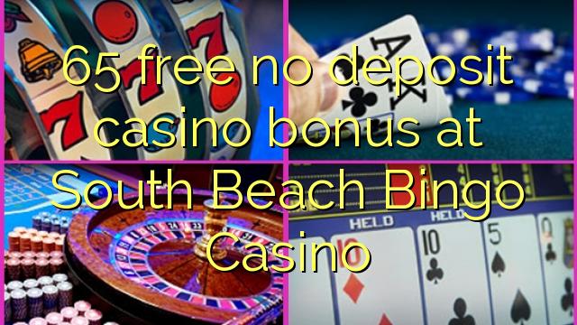 South Beach Bingo Casino-da 65 pulsuz depozit casino bonusu yoxdur