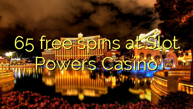 65 free spins at Slot Powers Casino