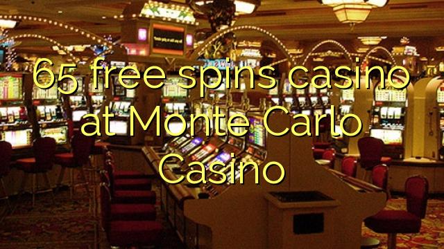 65 озод spins казино дар Монте Карло Казино