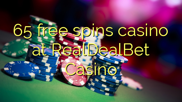 65 free spins casino at RealDealBet Casino