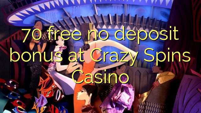 no deposit sign up bonus casino online crazy slots casino