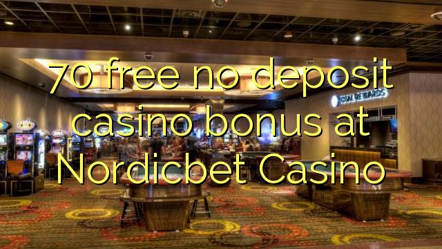 70 free no deposit casino bonus at Nordicbet Casino