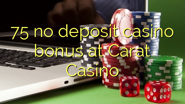 no deposit sign up bonus online casino online kazino