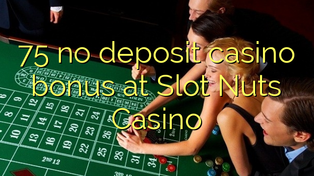 no deposit bonus codes slot nuts casino