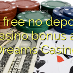 80 free no deposit casino bonus at Dreams Casino