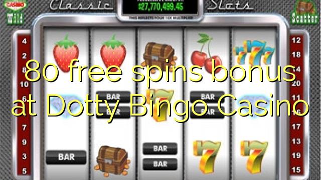 Dotty Bingo Casino-da 80 pulsuz spins bonusu