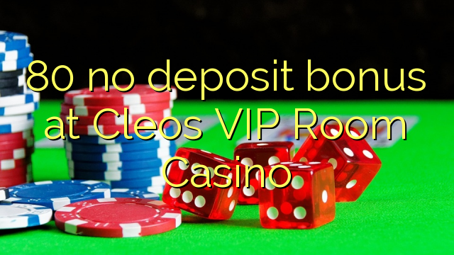 Cleos Vip Room No Deposit Codes 2021