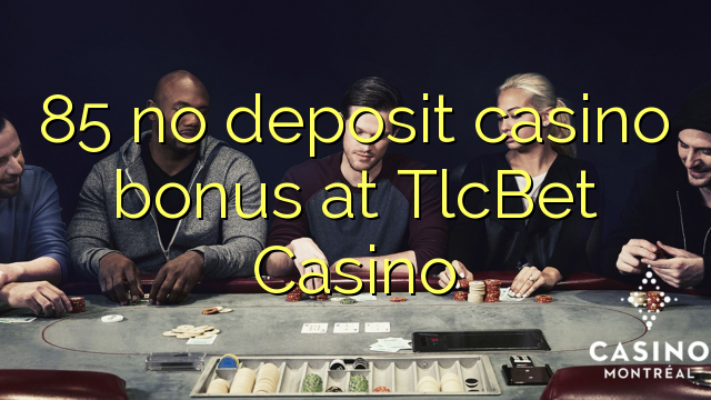 85 no deposit casino bonus at TlcBet Casino