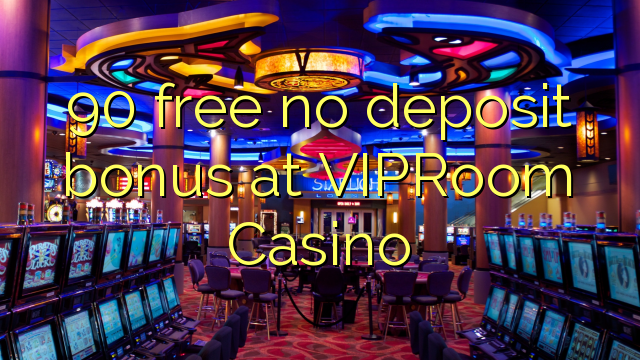 viproom casino no deposit