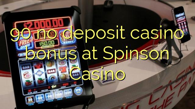 90 Spinson Casino heç bir depozit casino bonus