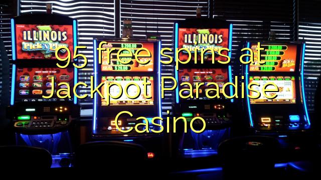 95 free spins at Jackpot Paradise Casino