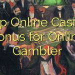 Top Online Casino Bonus for Online Gambler