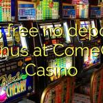 105 free no deposit bonus at ComeOn Casino